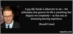 A guy like Hando is abhorrent to me— the 