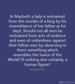 In Macbeth a lady is restrained 