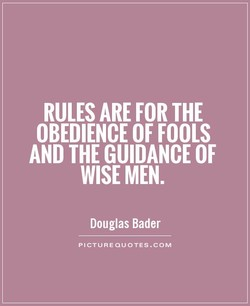 RULES ARE FOR THE 