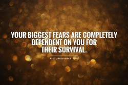 YOUR BIGGEST FEARS ARE COMPLETELY 