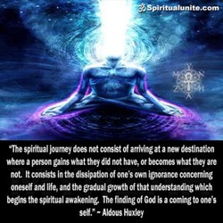 Spi 'The spiritual journey does not conskt of arriving at a new destination where a person gains what they did not have, or becomes what they are Mt. It consists in the dissipation of one's own ignorance concerning oneself and life, and the gradual growth of that understanding which be