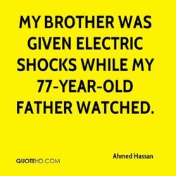 my BROTHER WAS 