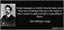 Foreign languages are another favourite topic, and as 