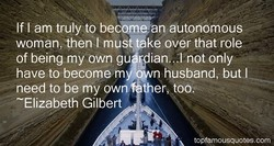 If I am truly to becbrné!än autonomous 