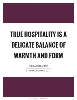 TRUE HOSPITALITY IS A 