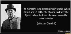 The monarchy is so extraordinarily useful. When 