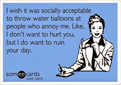 I wish it was socially acceptable 