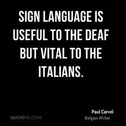 SIGN LANGUAGE IS 