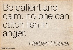Be patient and 