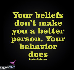 Your beliefs 