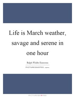 Life is March weather, 