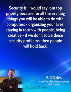 Security is, I would say, our top 