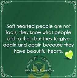 Soft hearted people are not 