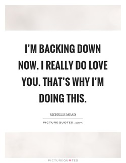 I'M BACKING DOWN