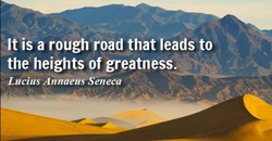 It is a rough road that leads to 