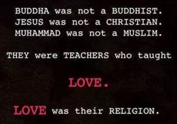 BUDDHA was not a BUDDHIST. 