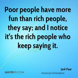 Poor people have more 
