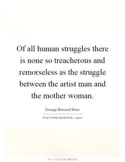 Of all human struggles there 