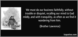 We must do our business faithfully, without 