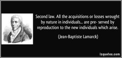 Second law. All the acquisitions or losses wrought 
