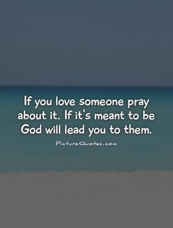 If you love someone pray 