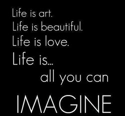Life is art. 