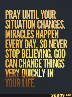 PRAY UNTIL YOUR 