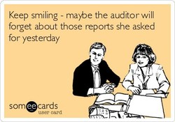 Keep smiling - maybe the auditor will 