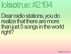 Dear radio statons, you do 