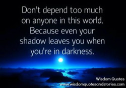 Don't depend too much 