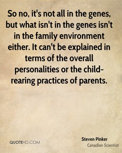 So no, it's not all in the genes, 