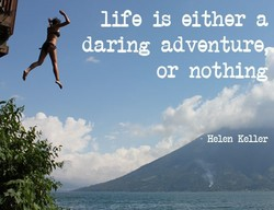 life is either a 