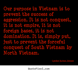 Our purpose in Vietnam is to 
