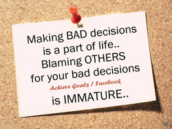 Making BAD decisions 