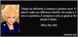 People are definitely a company's greatest asset. It 
