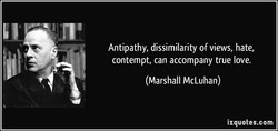 Antipathy, dissimilarity of views, hate, 