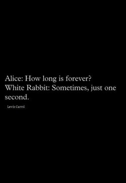 Alice: How long is forever? 