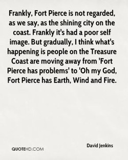 Frankly, Fort Pierce is not regarded, 