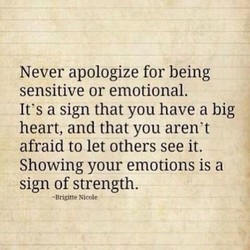 Never apologize for being 