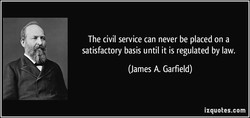 The civil service can never be placed on a 