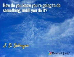 How do you know you're going to do 
