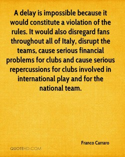 A delay is impossible because it 