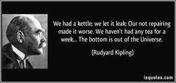 We had a kettle; we let it leak: Our not repairing 