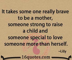 It takes some one really brave 
