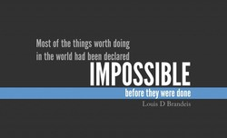 Most of the things worth doing 