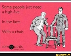 Some people just need 