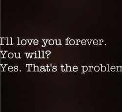 Ill love you forever. 
