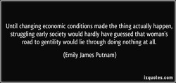 Until changing economic conditions made the thing actually happen, 