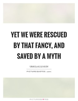 YET WE WERE RESCUED 