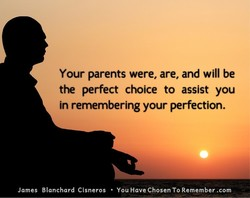 Your parents were, are, and will be 